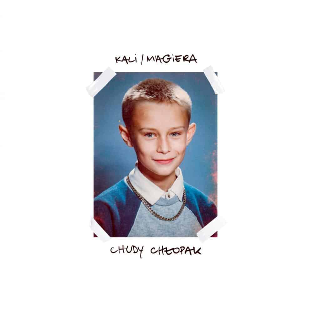 Kali / Magiera – Chudy Chłopak (płyta 2019)