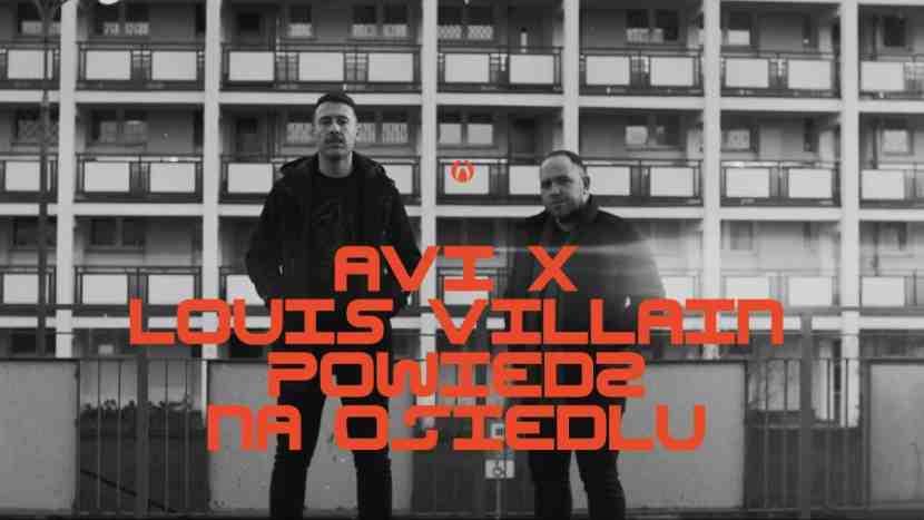 Avi x Louis Villain - Powiedz na osiedlu (Remix)