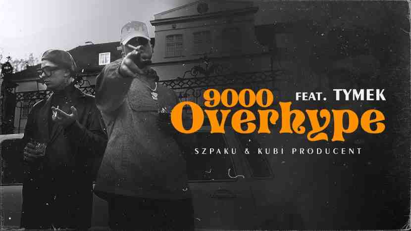 Szpaku & Kubi Producent ft. Tymek - OVERHYPE9000