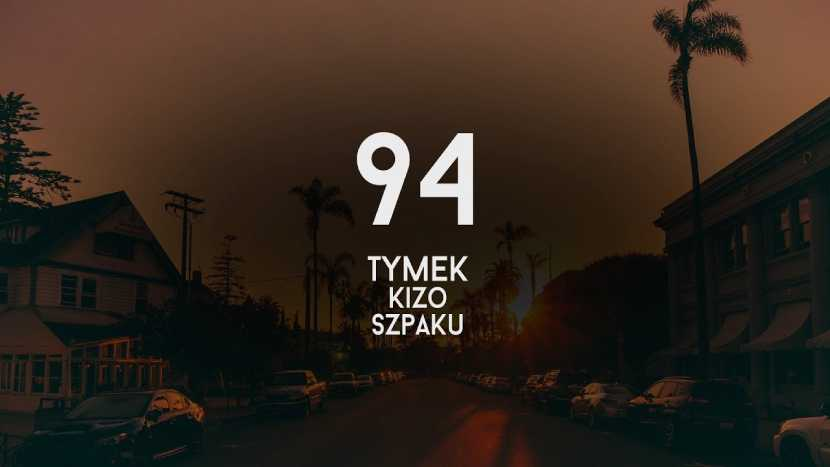 TYMEK - 94' FIT. KIZO, SZPAKU