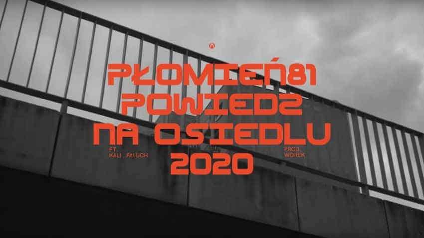 Płomień 81 feat. Kali, Paluch - Powiedz Na Osiedlu 2020 (prod. Worek)