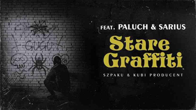 Szpaku & Kubi Producent ft. Paluch, Sarius - Stare Graffiti