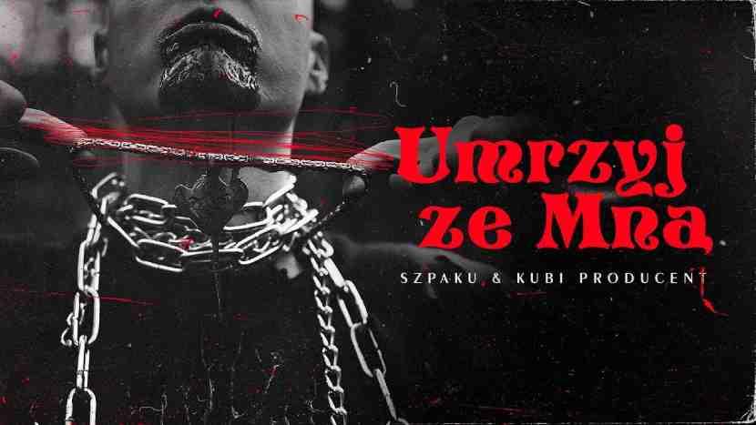 Szpaku & Kubi Producent - Umrzyj Ze Mną
