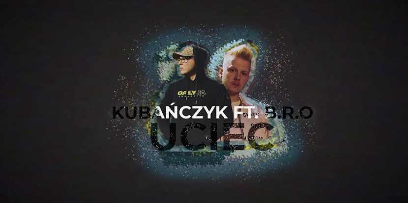 KUBAŃCZYK - UCIEC FT B.R.O
