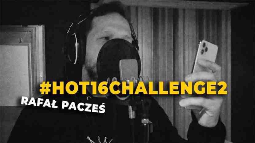 rafał pacześ hot 16 challenge